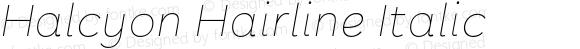 Halcyon Hairline Italic