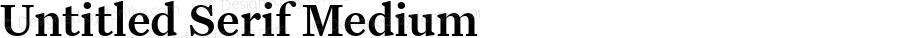 Untitled Serif Medium Version 1.000;0