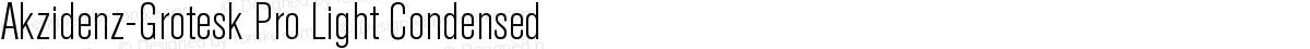 Akzidenz-Grotesk Pro Light Condensed