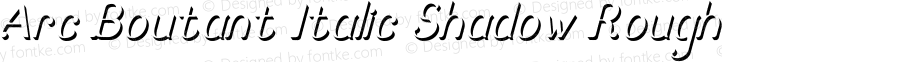 Arc Boutant Italic Shadow Rough Version 1.000