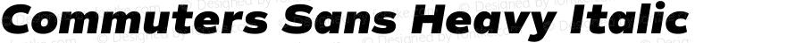 Commuters Sans Heavy Italic Version 1.000;PS 001.000;hotconv 1.0.88;makeotf.lib2.5.64775