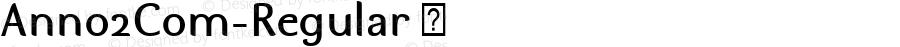 Anno2Com-Regular ☞ Version 1.20;com.myfonts.easy.linotype.anno.2-regular.wfkit2.version.49dy