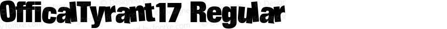 OfficalTyrant17 Regular Altsys Fontographer 4.0.4 11/3/94