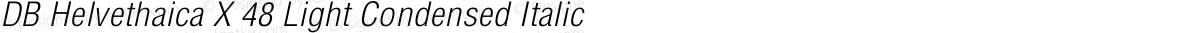 DB Helvethaica X 48 Light Condensed Italic