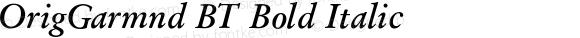 OrigGarmnd BT Bold Italic V1.00