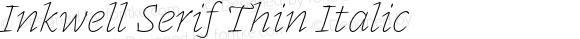Inkwell Serif Thin Italic