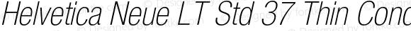 Helvetica Neue LT Std 37 Thin Condensed Oblique