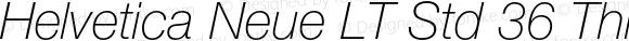 Helvetica Neue LT Std 36 Thin Italic Version 2.100;PS 005.000;hotconv 1.0.67;makeotf.lib2.5.33168