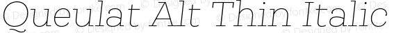 Queulat Alt Thin Italic