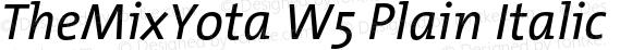 TheMixYota W5 Plain Italic