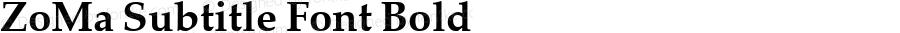 ZoMa Subtitle Font Bold Version 1.10 Build 106