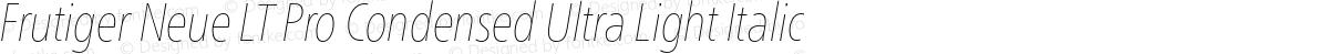 Frutiger Neue LT Pro Condensed Ultra Light Italic