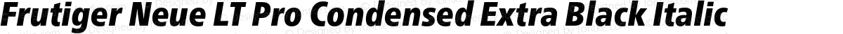 Frutiger Neue LT Pro Condensed Extra Black Italic