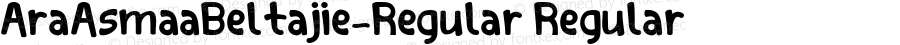 AraAsmaaBeltajie-Regular Regular Version 1.001;PS 001.001;hotconv 1.0.70;makeotf.lib2.5.58329