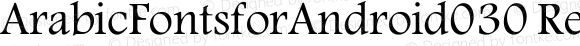 ArabicFontsforAndroid030 Regular Version 1.0.0