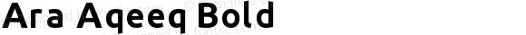Ara Aqeeq Bold Version 1.000;PS 001.000;hotconv 1.0.70;makeotf.lib2.5.58329