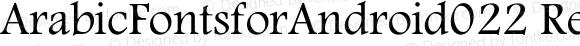 ArabicFontsforAndroid022 Regular Version 1.0.0