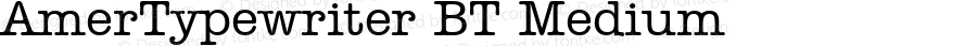 AmerTypewriter BT Medium mfgpctt-v1.53 Friday, January 29, 1993 11:59:39 am (EST)
