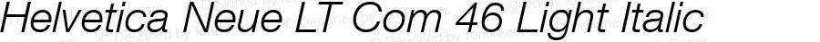 Helvetica Neue LT Com 46 Light Italic Version 2.30