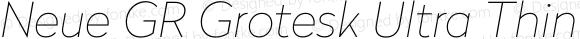 Neue GR Grotesk Ultra Thin Italic