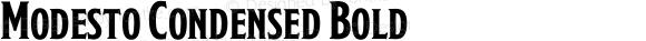 Modesto Condensed Bold