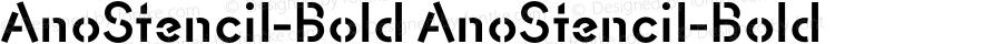 AnoStencil-Bold AnoStencil-Bold Version 1.00 2015