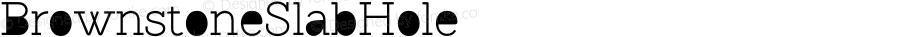BrownstoneSlabHole ☞ Version 1.000;com.myfonts.sudtipos.brownstone-slab.hole.wfkit2.43Nj