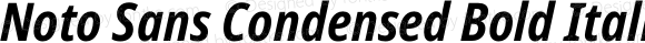 Noto Sans Condensed Bold Italic
