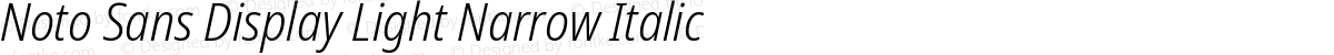 Noto Sans Display Light Narrow Italic