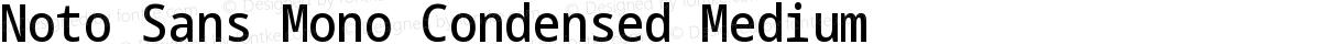 Noto Sans Mono Condensed Medium