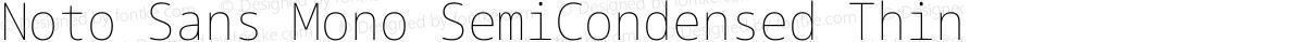 Noto Sans Mono SemiCondensed Thin