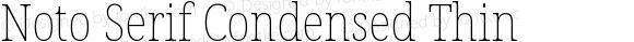 Noto Serif Condensed Thin