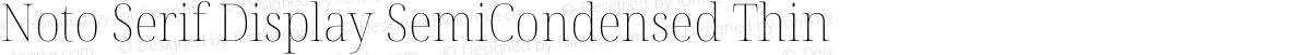 Noto Serif Display SemiCondensed Thin