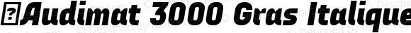 ☞Audimat 3000 Gras Italique ☞ Version 1.000;PS 001.000;hotconv 1.0.70;makeotf.lib2.5.58329;com.myfonts.easy.smeltery.audimat-3000.gras-italic.wfkit2.version.4kA6