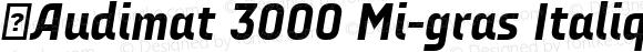 ☞Audimat 3000 Mi-gras Italique ☞ Version 1.000;PS 001.000;hotconv 1.0.70;makeotf.lib2.5.58329;com.myfonts.easy.smeltery.audimat-3000.mi-gras-italic.wfkit2.version.4kAa