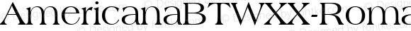 AmericanaBTWXX-Roman ☞ Version 1.10;com.myfonts.easy.bitstream.americana.americana.wfkit2.version.4Qb6