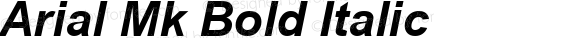 Arial Mk Bold Italic Version 1.1 - November 1992