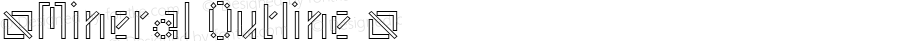 ☞Mineral Outline ☞ Version 1.101;PS 001.001;hotconv 1.0.38;com.myfonts.easy.benbenworld.mineral.outline.wfkit2.version.4cNz