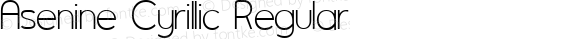 Asenine Cyrillic Regular