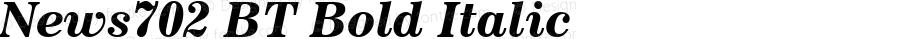 News702 BT Bold Italic Version 2.1