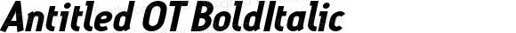 Antitled OT BoldItalic Version 1.100 2006