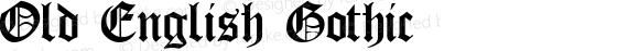 Old English Gothic  (C)opyright 1992 WSI:8/23/92