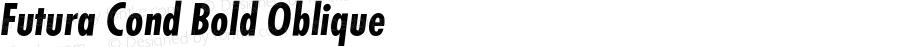 Futura Cond Bold Oblique Version 1.000;PS 1.10;hotconv 1.0.38