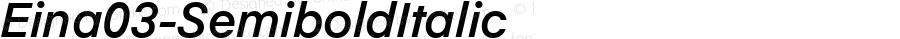 Eina03-SemiboldItalic ☞ Version 1.000;com.myfonts.easy.textaxis.eina.03-semibold-italic.wfkit2.version.4yPt