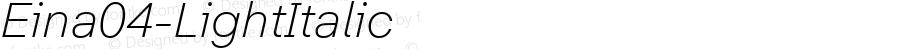 Eina04-LightItalic ☞ Version 1.000;com.myfonts.easy.textaxis.eina.04-light-italic.wfkit2.version.4yPr