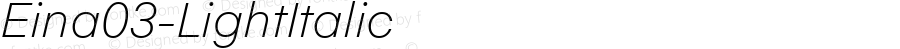 Eina03-LightItalic ☞ Version 1.000;com.myfonts.easy.textaxis.eina.03-light-italic.wfkit2.version.4yPv