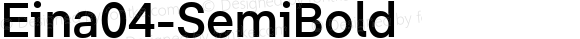 Eina04-SemiBold ☞ Version 1.000;com.myfonts.easy.textaxis.eina.04-semibold.wfkit2.version.4yP8