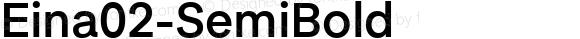 Eina02-SemiBold ☞ Version 1.000;com.myfonts.easy.textaxis.eina.02-semibold.wfkit2.version.4yPf