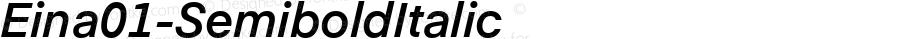 Eina01-SemiboldItalic ☞ Version 1.000;com.myfonts.easy.textaxis.eina.01-semibold-italic.wfkit2.version.4yPB