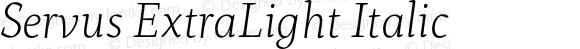 Servus ExtraLight Italic